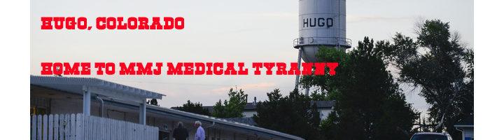 More MMJ Medical Tyranny in Hugo